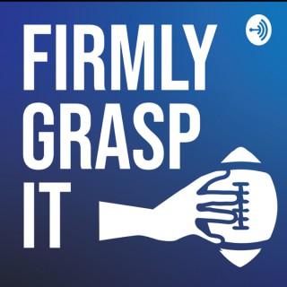 Firmly Grasp It