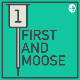 First and Moose