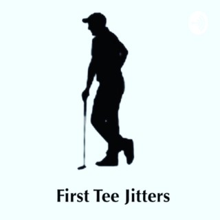 First Tee Jitters