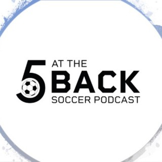 Five at the Back Soccer Podcast