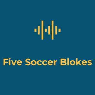 Five Soccer Blokes