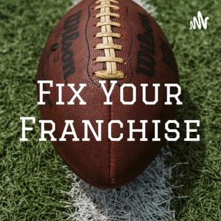 Fix Your Franchise
