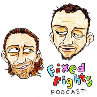 Fixed Fights Podcast with Kurt & Ben