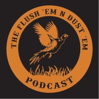 Flush 'Em N Dust 'Em