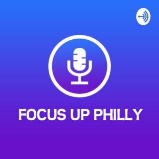 Focus Up Philly