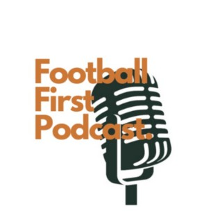 Football First Podcast