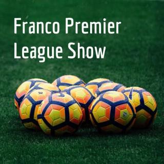 Franco Premier League Show