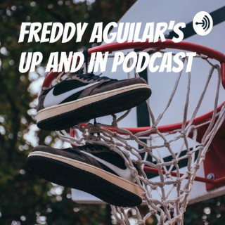Freddyinferno's Up and In Podcast