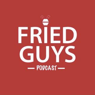 Fried Guys Podcast