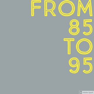From 85 To 95 Podcast