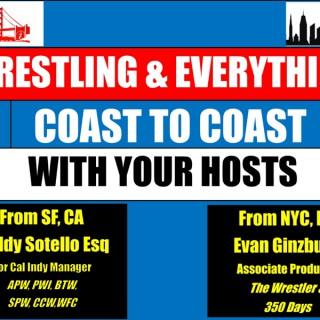 Wrestling & Everything Coast to Coast: Hosts Buddy Sotello & Evan Ginzburg