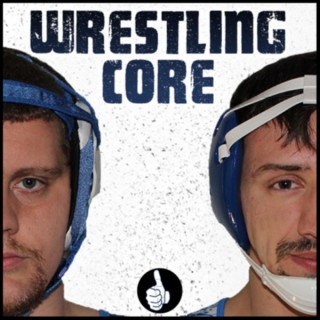 Wrestling Core: A Guide From The Guys Who Have Been There