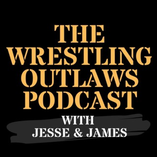 Wrestling Outlaws with Jesse & James