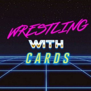 Wrestling with Cards