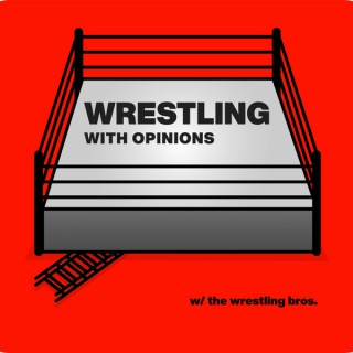 Wrestling With Opinions Podcast