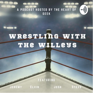 Wrestling with the Willey's