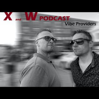 X and W Vibecast