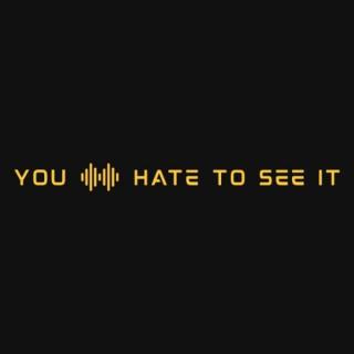 Ya Hate To See It Podcast
