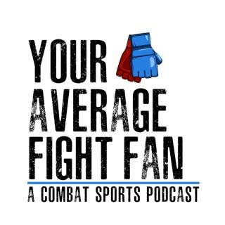 Your Average Fight Fan