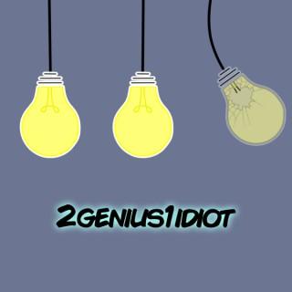 2Genius1Idiot