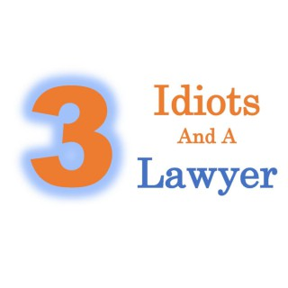 3 Idiots and a Lawyer