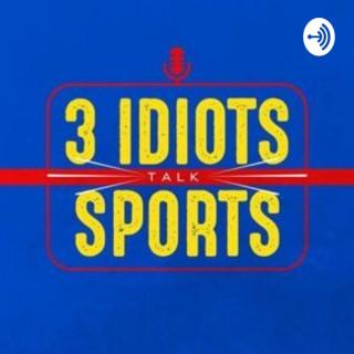 3 Idiots Talk Sports