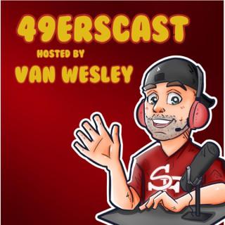 49erscast with Van Wesley