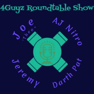 4Guyz Roundtable Show