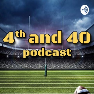 4th and 40 Podcast