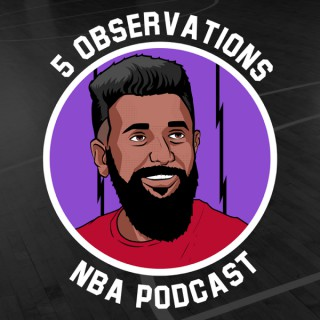5 Observations NBA Podcast