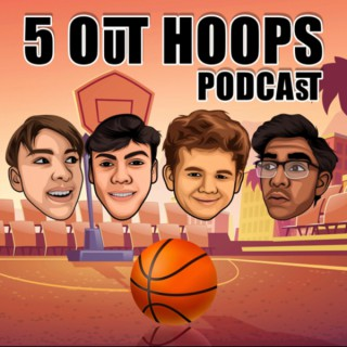 5 Out Hoops Podcast