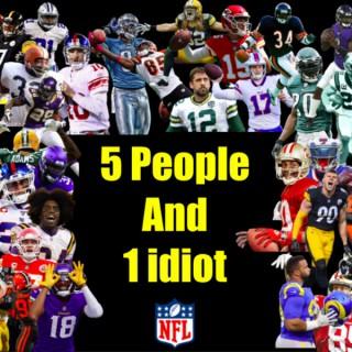 5 people 1 Idiot
