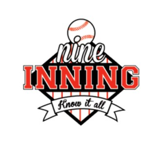9 Inning Know It All Podcast