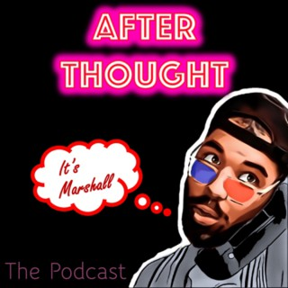 AfterThought Podcast
