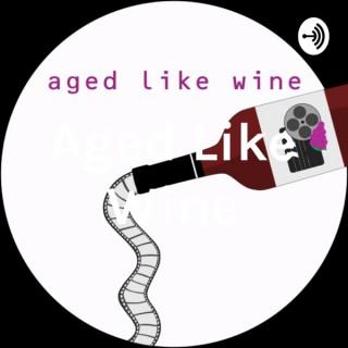 Aged Like Wine