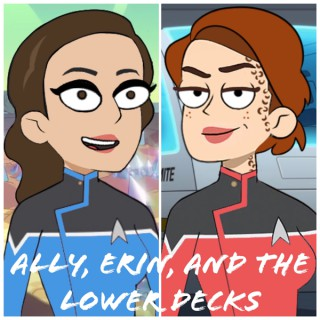 Ally, Erin, and the Lower Decks