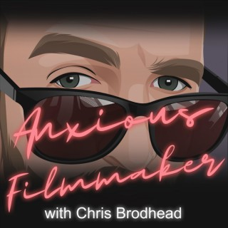Anxious Filmmaker with Chris Brodhead