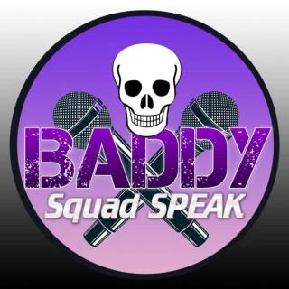 Baddy Squad SPEAK