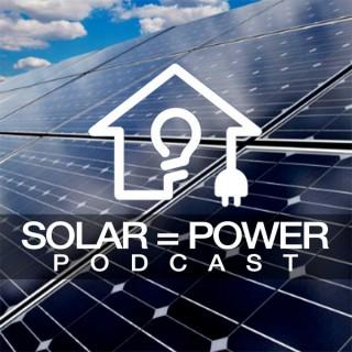 SOLAR=POWER Podcast