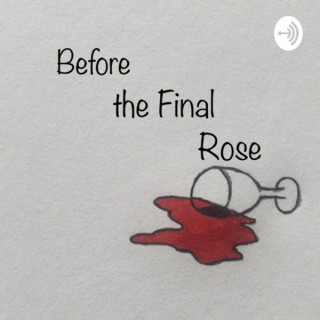 Before the Final Rose