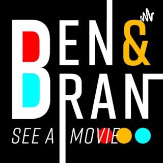 Ben & Bran See A Movie