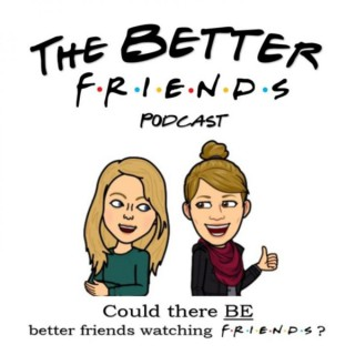 Better Friends Watching Friends Podcast