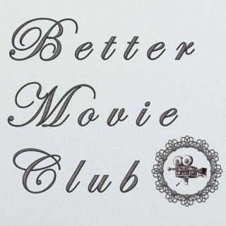 Better Movie Club