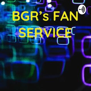BGR's FAN SERVICE
