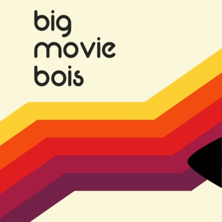 Big Movie Bois