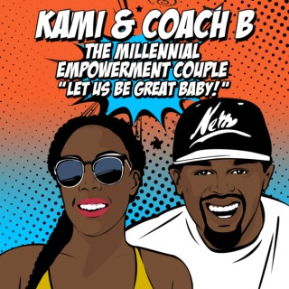 Kami & Coach B: The Millennial Empowerment Couple