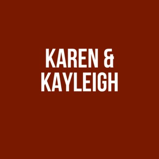 Karen & Kayleigh are Here for the Right Reasons