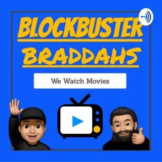 BlockBuster Braddahs