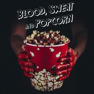 Blood, Sweat and Popcorn