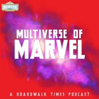 Boardwalk Times Multiverse of Marvel